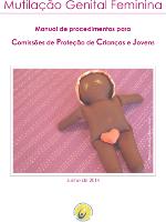 42654b8fcd26ea6b Mutilação Genital Feminina - Manual de procedimentos para Comissões de Proteção de Crianças e Jovens