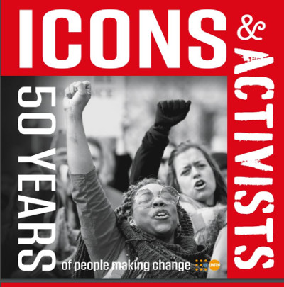 Icons &Activists: 50 years of people making change